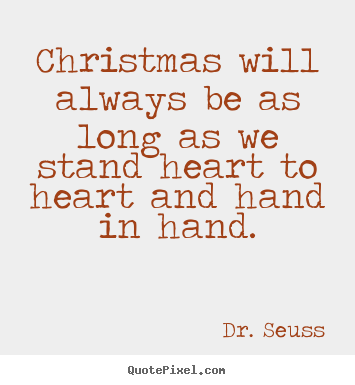 Quotes about friendship - Christmas will always be as long as we stand..