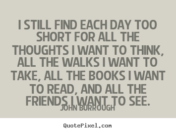 Create picture quotes about friendship - I still find each day too short for all the thoughts..