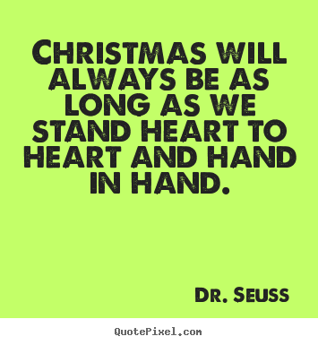 Create your own picture quotes about friendship - Christmas will always be as long as we stand..