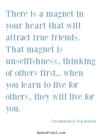 Paramahansa Yogananda picture quote - There is a magnet in your heart that will.. - Friendship quotes