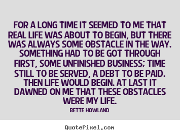 Quote about inspirational - For a long time it seemed to me that real life..