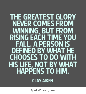 Quote about inspirational - The greatest glory never comes from winning,..