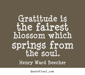 Quotes about inspirational - Gratitude is the fairest blossom which springs from..