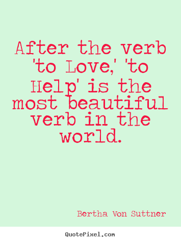 Quotes about inspirational - After the verb 'to love,' 'to help' is the most beautiful verb in the..