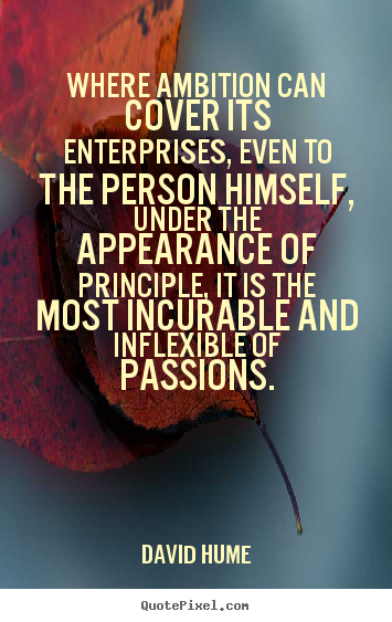 Inspirational quote - Where ambition can cover its enterprises, even to the..