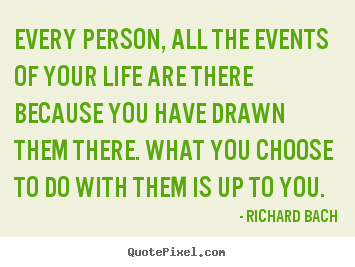 Every person, all the events of your life are.. Richard Bach greatest inspirational quotes