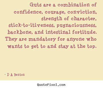 Quotes about inspirational - Guts are a combination of confidence, courage, conviction,..