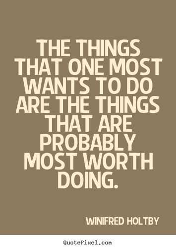 Quote about inspirational - The things that one most wants to do are the things that are..