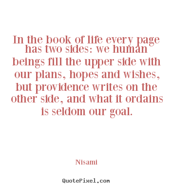 Life quotes - In the book of life every page has two sides:..