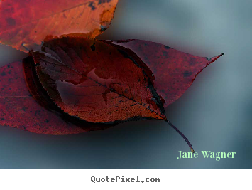 Jane Wagner picture quotes - [o]ur lives are like soap operas. we can go for.. - Life quotes