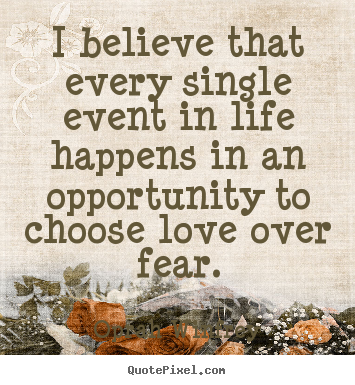 I believe that every single event in life happens in an opportunity to.. Oprah Winfrey greatest life quotes
