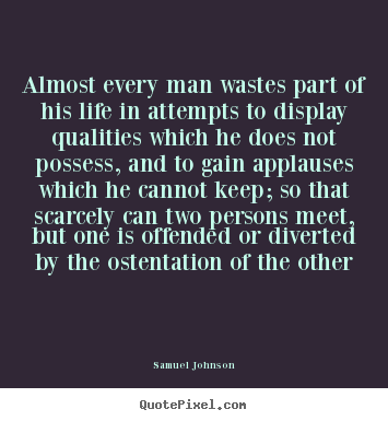 Quote about life - Almost every man wastes part of his life..