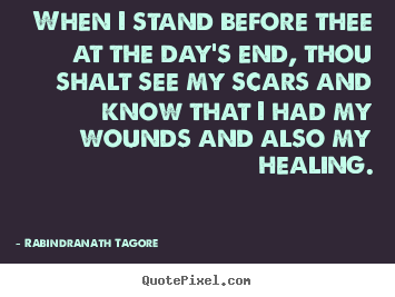 Make picture quotes about life - When i stand before thee at the day's end, thou shalt..