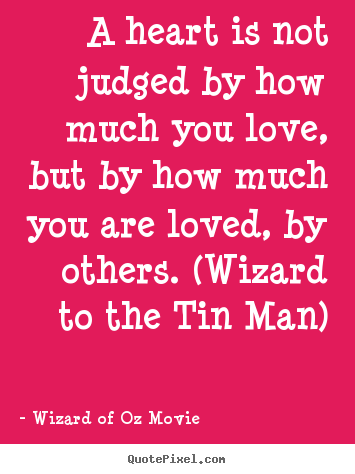 ... much you love, but by how much.. Wizard Of Oz Movie great love quote