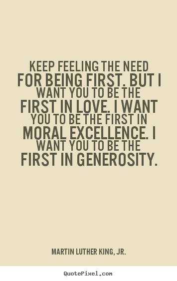 Love quotes - Keep feeling the need for being first. but i want..