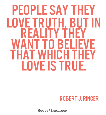 Quote about love - People say they love truth, but in reality..