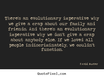 Quote about love - There's an evolutionary imperative why we give..