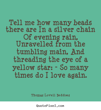 Love quotes - Tell me how many beads there are in a silver..
