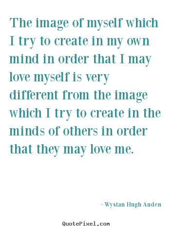 Quote about love - The image of myself which i try to create..
