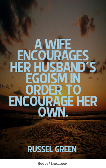 motivational quotes a wife encourages her husband 39 s