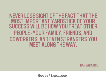 Customize picture quotes about success - Never lose sight of the fact that the most important..