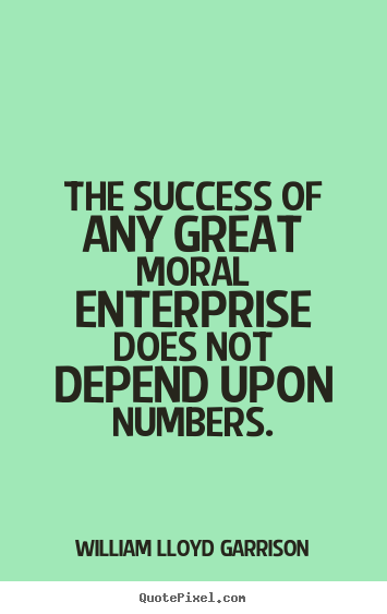 Quote about success - The success of any great moral enterprise does..