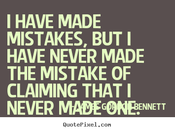 How to make picture quotes about success - I have made mistakes, but i have never made the..