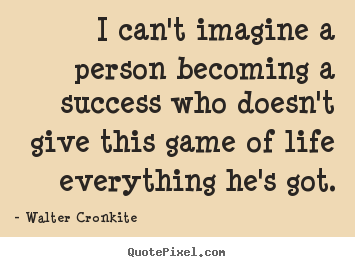 Quotes about success - I can't imagine a person becoming a success who doesn't give this..