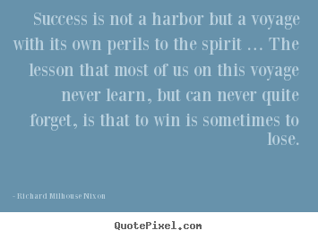 Success quote - Success is not a harbor but a voyage with its own..