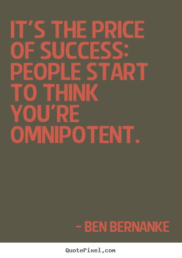 Make personalized picture quotes about success - It's the price of success: people start to think..